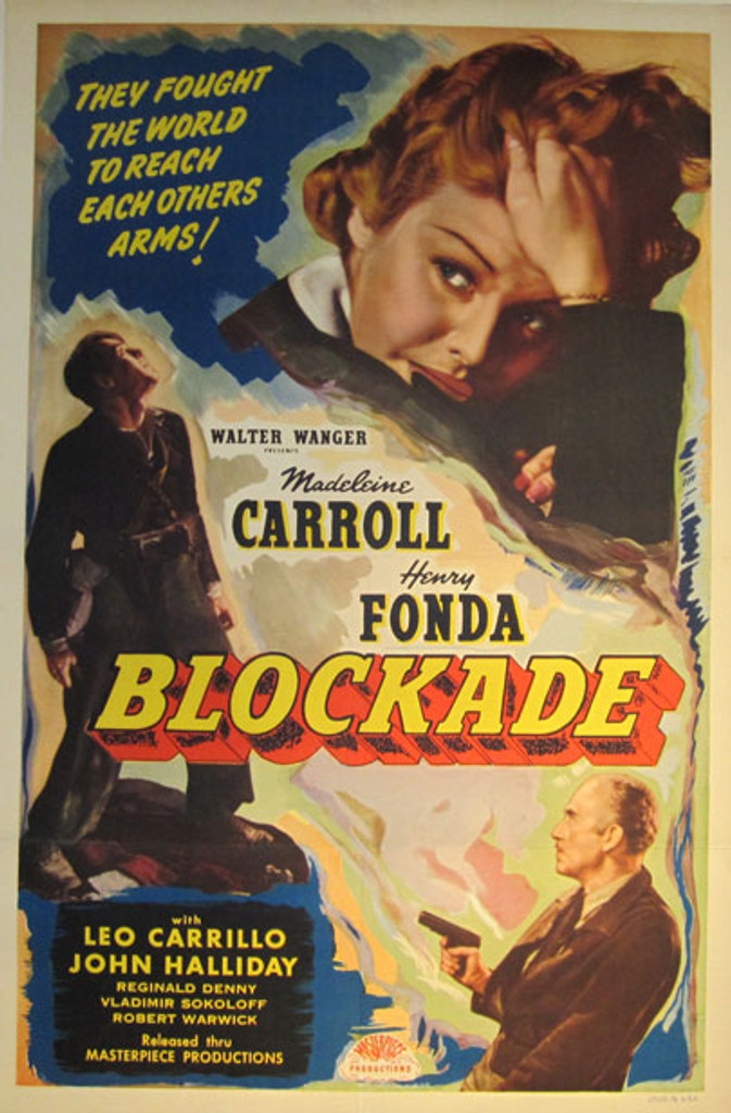 Blockade original vintage American drama movie poster from 1938, one sheet style A. Starting Madeleine Carroll, Henry Fonda, Leo Carrillo, John Halliday...