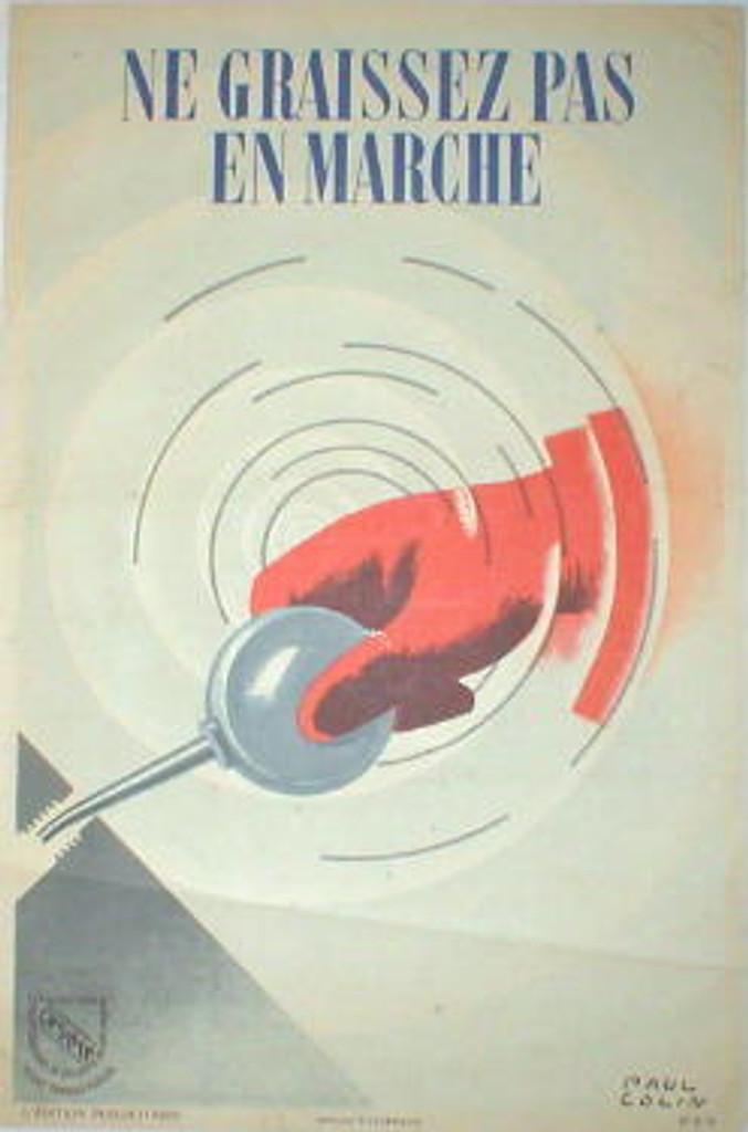 Ne Graissez Pas En Marche by Paul Colin original vintage poster from 1935 France warning sign