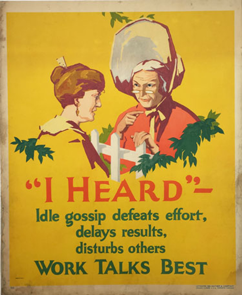 I Heard - Idle gossip defeats effort, delayed results, disturbs others Work Talks Best. Mather Work Incentive series original antique poster from 1929 USA.