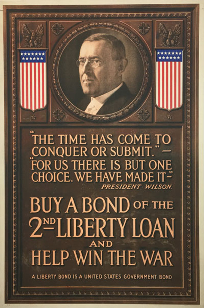 Buy A Bond of the Second Liberty Loan and help win the war President Wilson original WWI American vintage poster 1917.