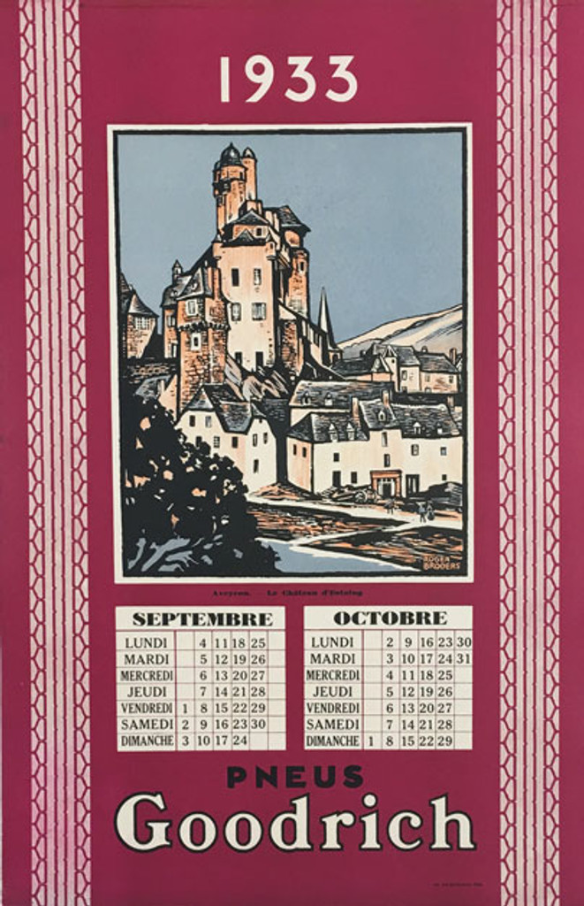 Goodrich Pneus Aveyron original vintage poster by Roger Broders from 1933 France. French travel advertisement for tire company with a September October calendar.