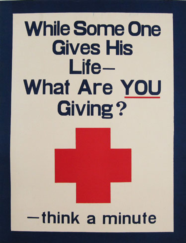 Red Cross While Some One Gives His Life Poster