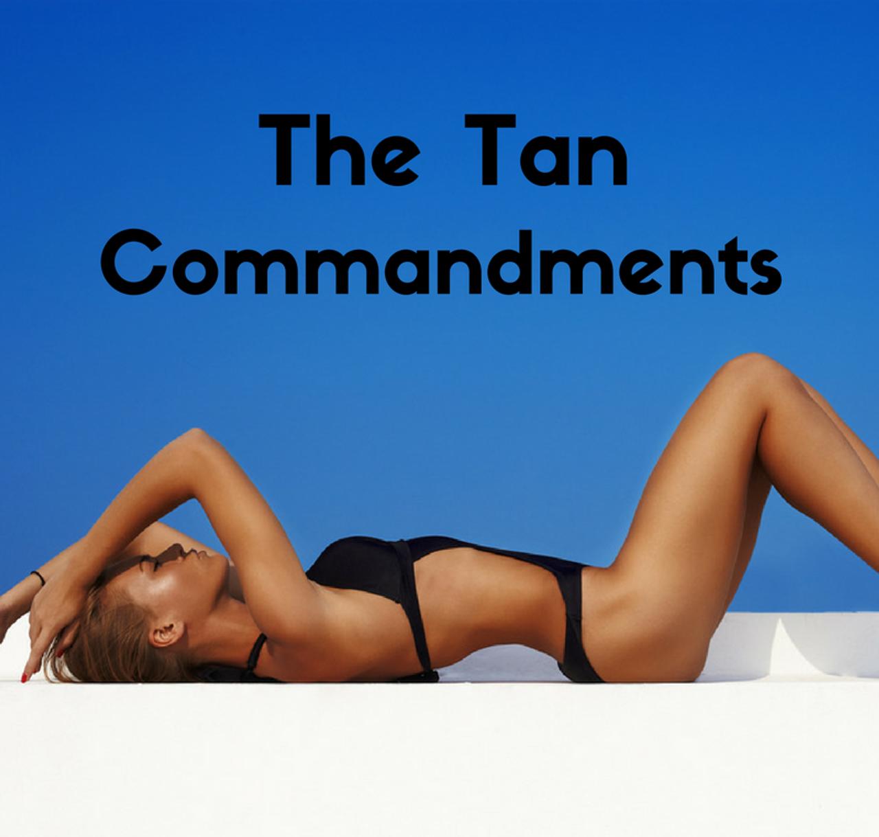 A Guide Through The Tan Commandments