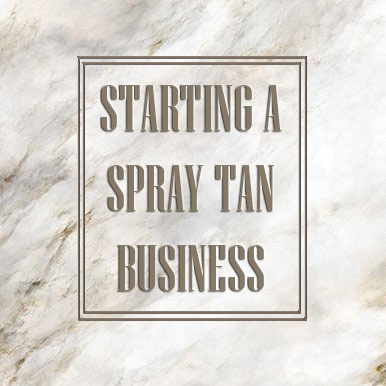 Starting a spray tan business