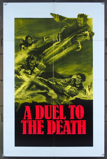 DUEL TO THE DEATH, A (1983) 26499 Unknown Distributor  Martial Arts One-Sheet  27x41  Very Fine Condition