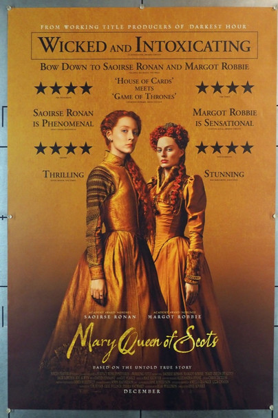 MARY QUEEN OF SCOTS (2018) 28236 Focus Features Original U.S. One Sheet Poster (27x40) Rolled  Very Fine Plus Condition  Double Sided  Special Satin Finish
