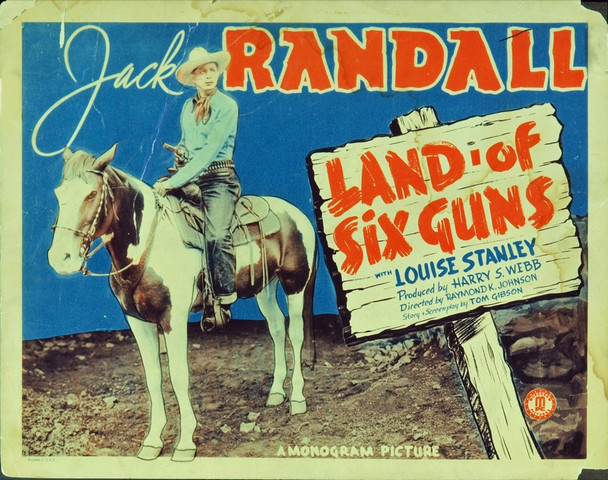 LAND OF SIX GUNS (1940) 7891   JACK RANDALL Original Monogram Pictures Title Lobby Card (11x14). Fair condition only.
