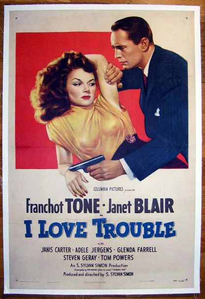 I LOVE TROUBLE (1947) 16171   Franchot Tone   Janet Blair   Film Noir Poster I LOVE TROUBLE Original Columbia Pictures One Sheet Poster (27x41). Linen-Backed. Near Mint.