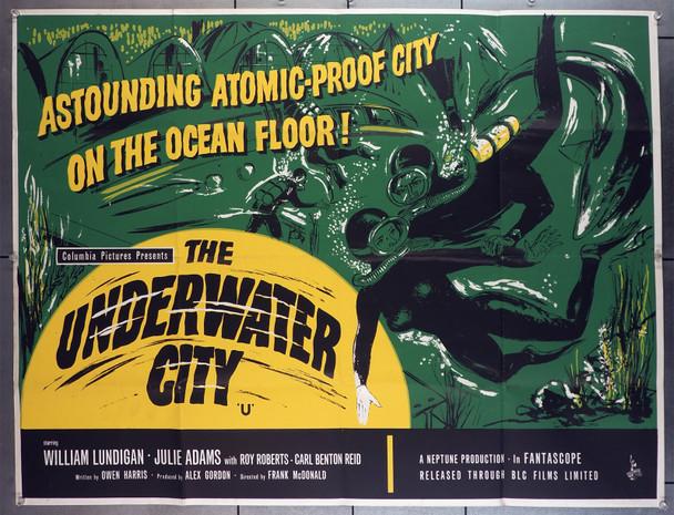 UNDERWATER CITY, THE (1962) 6288  Wiliam Lundigan  Julia (Julie) Adams   Roy Roberts  British Quad Movie Poster Original British Quad Poster (30x40)  Folded   Very Good Plus Condition