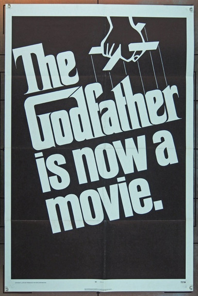 GODFATHER, THE (1972) 4724  Movie Poster  U.S. Advance or Teaser One-Sheet  27x41  Very First Godfather Poster   Francis Ford Coppola   Design by Neill Fujita Original Paramount Pictures Advance One Sheet Poster (27x41).  Folded.  Very Good Condition.