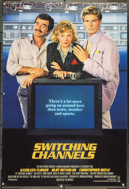 SWITCHING CHANNELS (1988) 1681 Original TriStar Pictures One Sheet Poster (27x41).  Rolled.  Fine plus condition.
