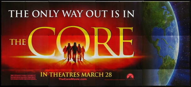 CORE, THE (2003) 21373 Original Paramount Pictures Thirty-Sheet Exterior Billboard (122X272)).  Rolled.  Very Fine.