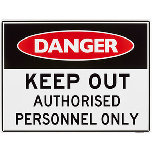Sandleford Sign - 450 X 600mm - Keep Out Authourised Personnel Only - LS05