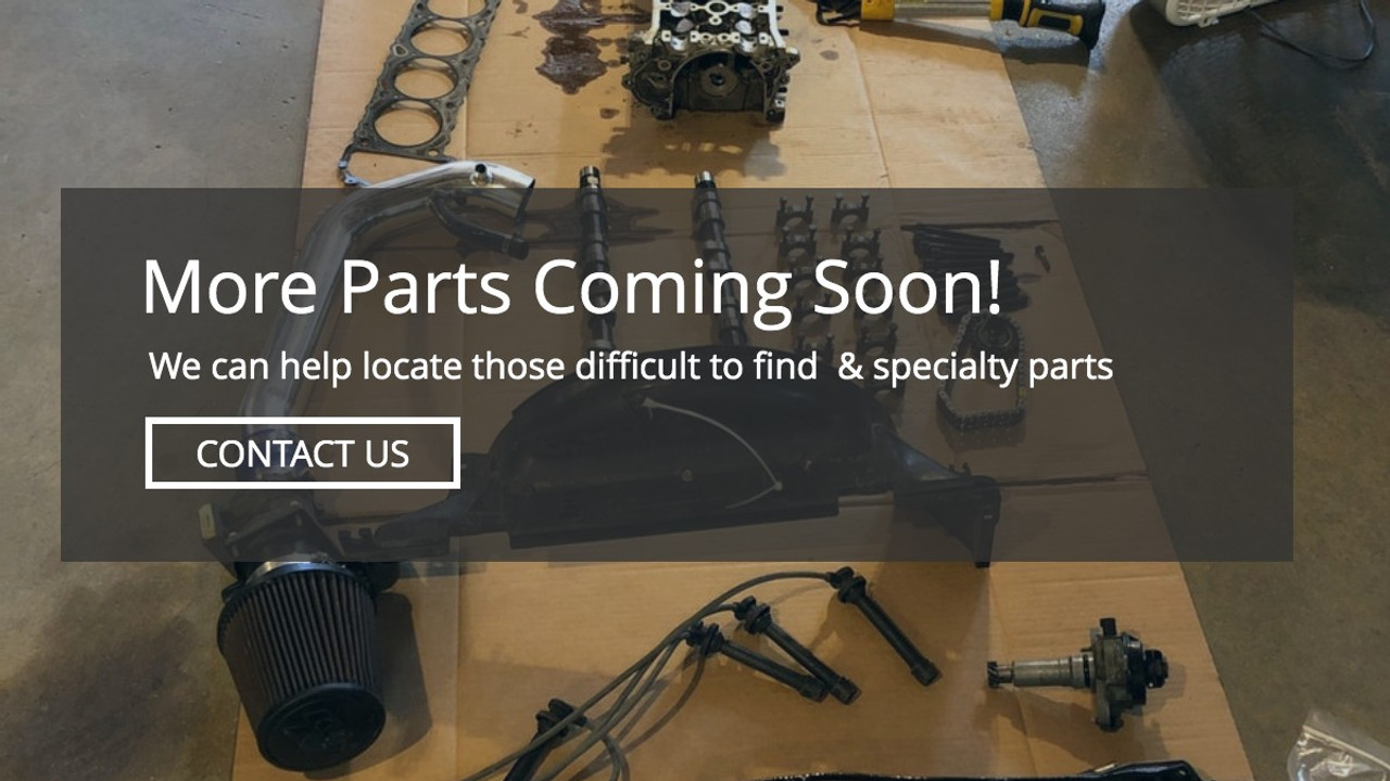 More parts coming soon! We can help you locate those difficult to find & specialty parts. Contact us