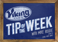 NEVER GIVE UP - Viking Cues Tip of the Week with Mike Roque author of Build Your Game.