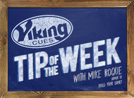 "Don't Force It - Viking Cues Tip of the Week with Mike Roque, Author of ""Build Your Game"""