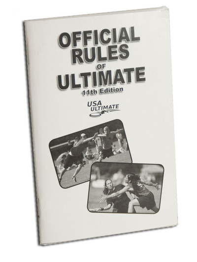 ULTIMATE FRISBEE RULES - Official USAU Rulebook for Sport of Ultimate - 11th Ed.