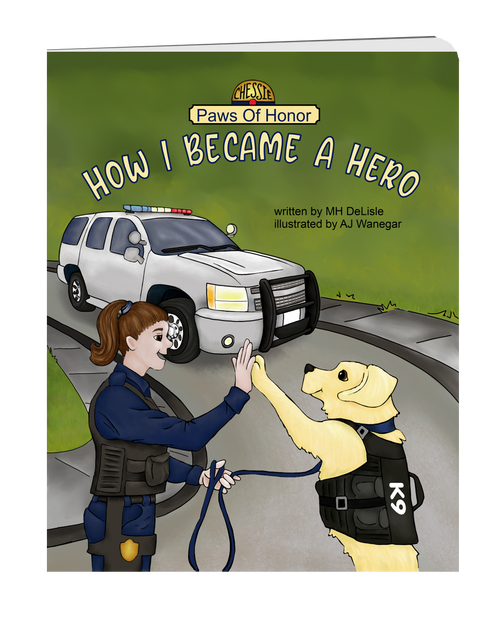 How I Became A Hero - Chessie's Story - Paws of Honor, Children's Book Series