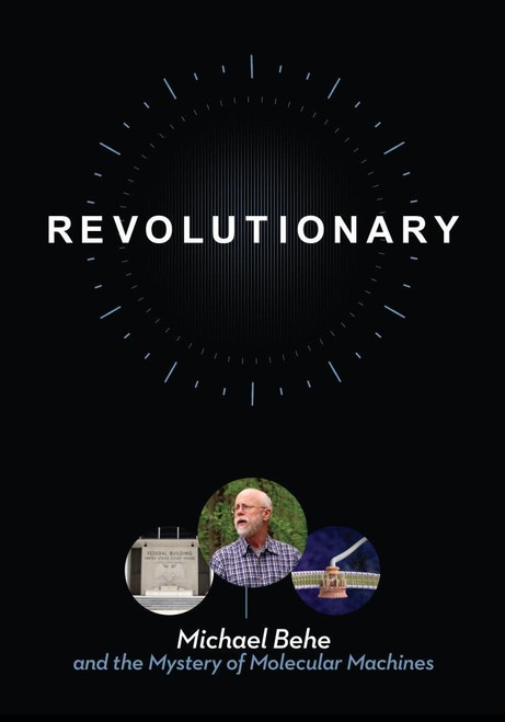 Revolutionary: Michael Behe & The Mystery of Molecular Machines DVD