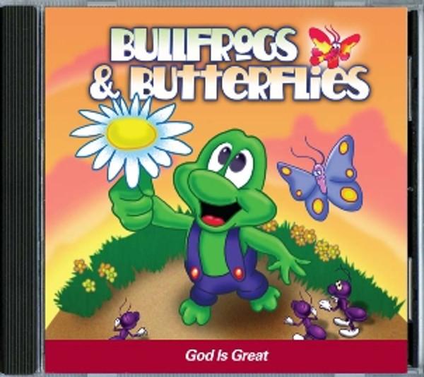 Bullfrogs & Butterflies: God is Great CD
