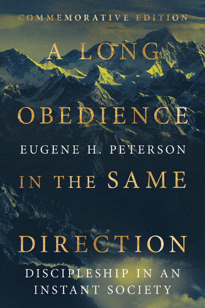 A Long Obedience in the Same Direction Discipleship in an Instant Society COMMEMORATIVE EDITION