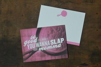 So Good It'll Make You Wanna Slap Your Momma Card