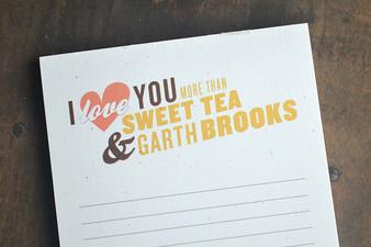 I Love You More Than Sweet Tea and Garth Brooks Notepad