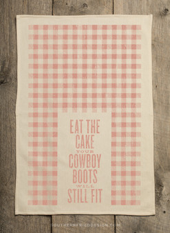 Eat The Cake Your Cowboy Boots Will Still Fit Kitchen Towel
