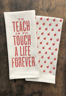 To Teach is to Touch a Life Forever Kitchen Towel