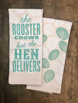The Rooster Crows but the Hen Delivers - Kitchen Towel