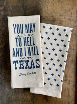 You May All Go to Hell and I will Go to Texas - Kitchen Towel