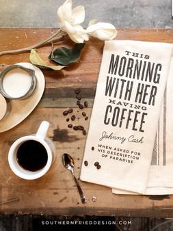 This Morning, With Her, Having Coffee - Johnny Cash Kitchen Towel