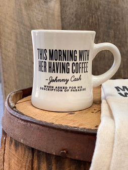This Morning With Her Having Coffee -Johnny Cash Quote Diner Mug