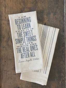 Sweet Simple Things - Laura Ingalls Wilder Quote - Kitchen Towel