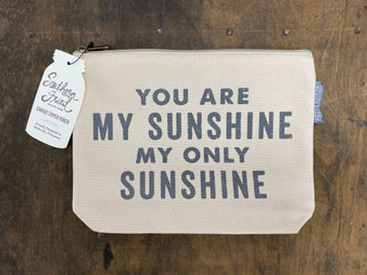 You Are My Sunshine - Zipper Pouch