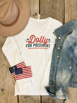 Dolly For President Long Sleeve Shirt