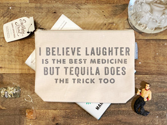 Laughter is the Best Medicine but Tequila Does the Trick Too - Zipper Pouch