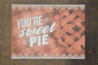 You're as Sweet as Pie Card