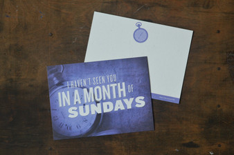 I Haven't Seen You in a Month of Sundays Card