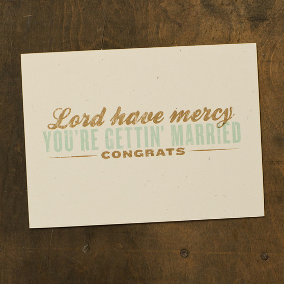 Lord Have Mercy You're Gettin' Married, Congrats Card