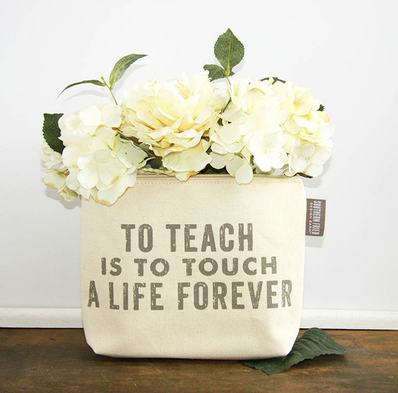 To Teach Is To Touch A Life Forever Zipper Pouch