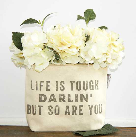 Life Is Tough Darlin' But So Are You Zipper Pouch