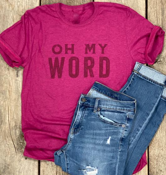 Oh My Word - Shirt