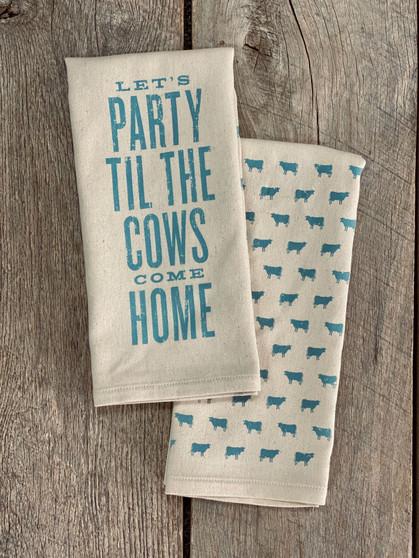 Let's Party Til the Cows Come Home - Kitchen Towel