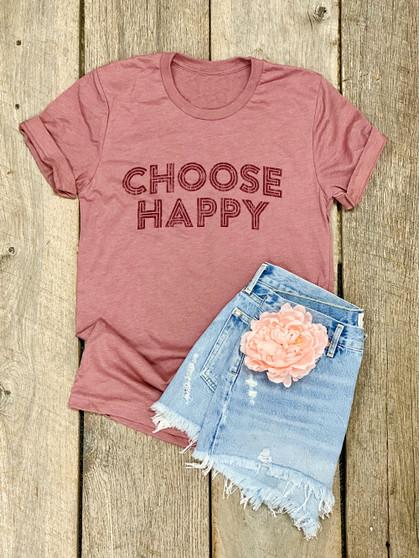 Choose Happy - Shirt