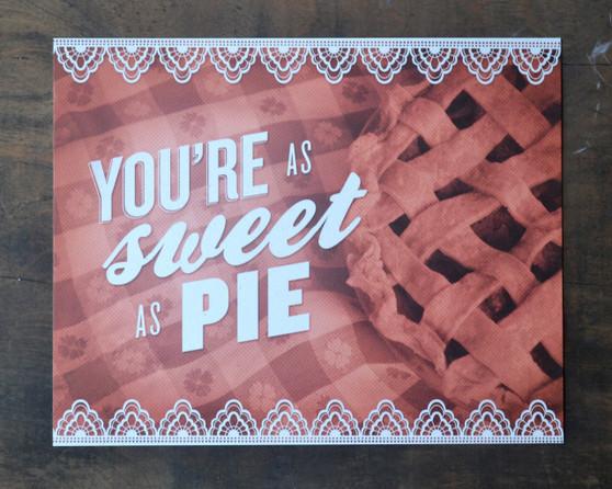 You're as Sweet as Pie Print