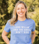Lord Willin' And The Creek Don't Rise Shirt