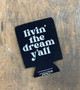 Livin' the Dream Y'all - Coozie