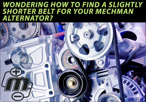 Wondering how to find a slightly shorter belt for your MechMan alternator?