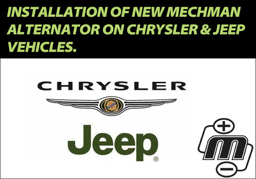 INSTALLATION OF NEW MECHMAN ALTERNATOR ON CHRYSLER & JEEP VEHICLES.
